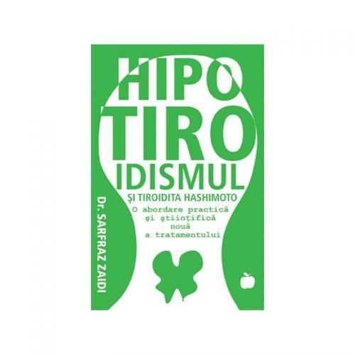 HIPOTIROIDISMUL SI TIROIDITA HASHIMOTO: O abordare practica si stiintifica noua a tratamentului