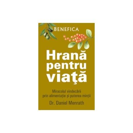 hrana-pentru-viata-miracolul-vindecarii-prin-alimentatie-si-puterea-mintii