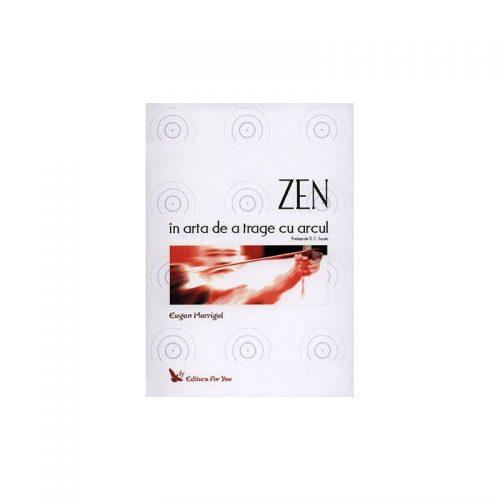 Zen in arta de a trage cu arcul (ed. tiparita)