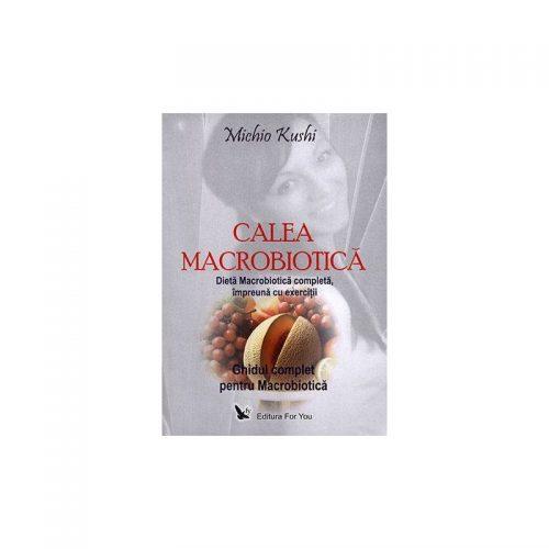Calea Macrobiotica (ed. tiparita)