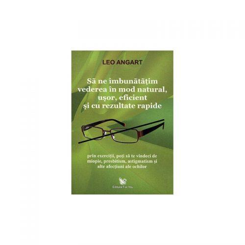 Sa ne imbunatatim vederea in mod natural, usor, eficient si cu rezultate rapide (ed. tiparita)
