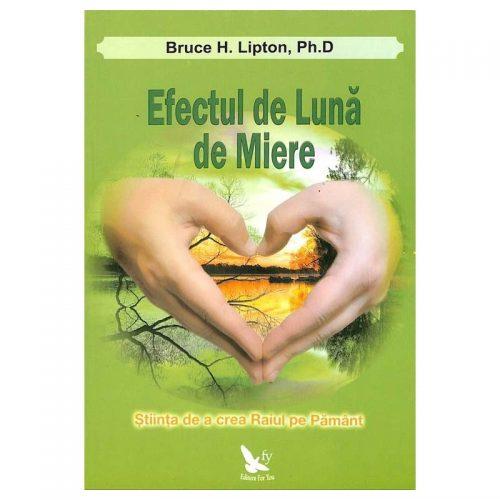 Efectul de Luna de Miere: stiinta de a crea Raiul pe Pamant (ed. tiparita)