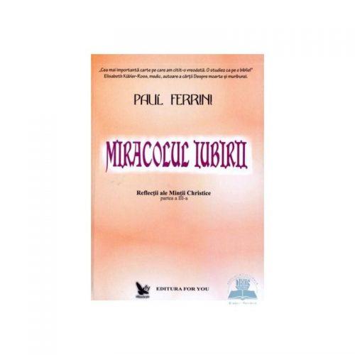 Miracolul iubirii, Reflectii ale Mintii Christice, vol. 3 (ed. tiparita)