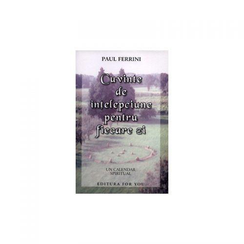 Cuvinte de intelepciune pentru fiecare zi: un calendar spiritual (ed. tiparita)