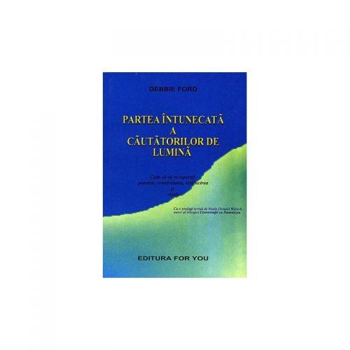 Partea intunecata a cautatorilor de lumina (ed. tiparita)