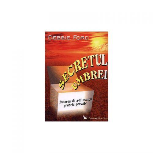 Secretul umbrei: puterea de a-ti asuma propria poveste (ed. tiparita)