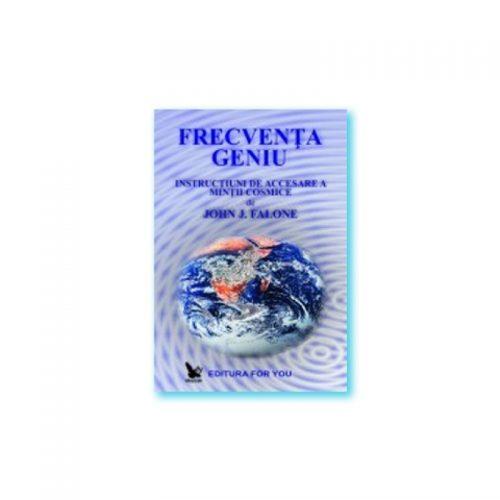 Frecventa Geniu: instructiuni de accesare a mintii cosmice (ed. tiparita)