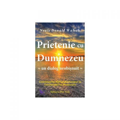Prietenie cu Dumnezeu: Un dialog neobisnuit (ed. tiparita)