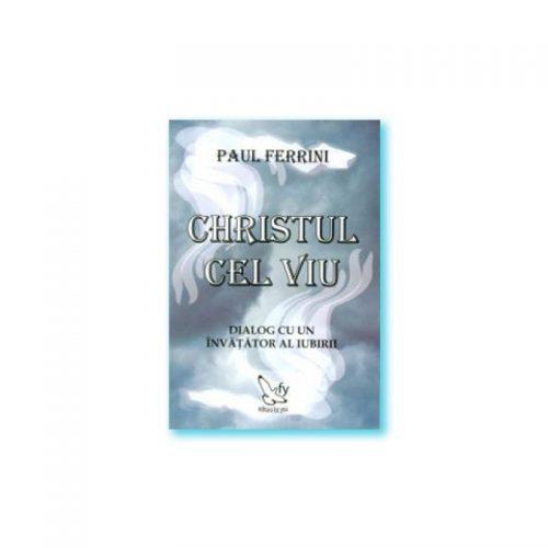 Christul cel viu: Dialog cu un invatator al iubirii (ed. tiparita)