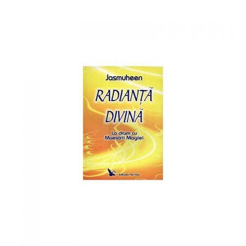 Radianta divina: La drum cu maestrii magiei (ed. tiparita)
