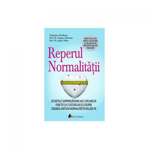 Reperul normalitatii: Secretele surprinzatoare ale cuplurilor fericite (ed. tiparita)