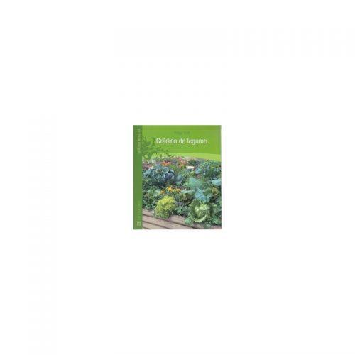 Gradina de legume (ed. tiparita)