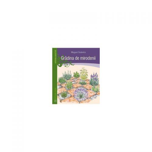 Gradina de mirodenii (ed. tiparita)