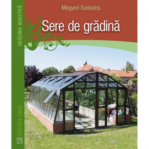 Sere de gradina (ed. tiparita)