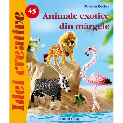 Animale exotice din margele, vol. 45 (ed. tiparita)