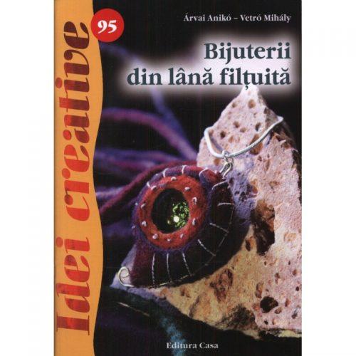 Bijuterii din lana filtuita, vol. 95 (ed. tiparita)