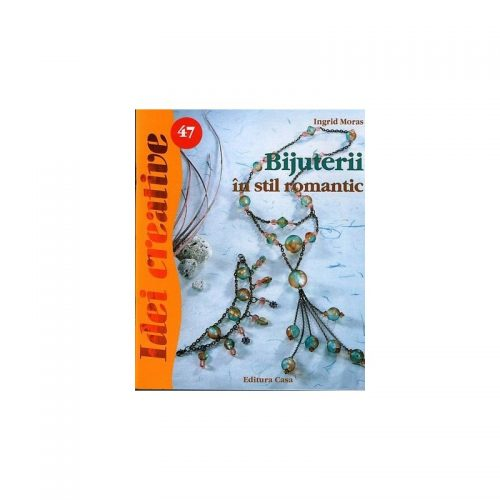 Bijuterii in stil romantic, editia a II-a, vol. 47 (ed. tiparita)