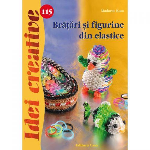 Bratari si figurine din elastice (ed. tiparita)