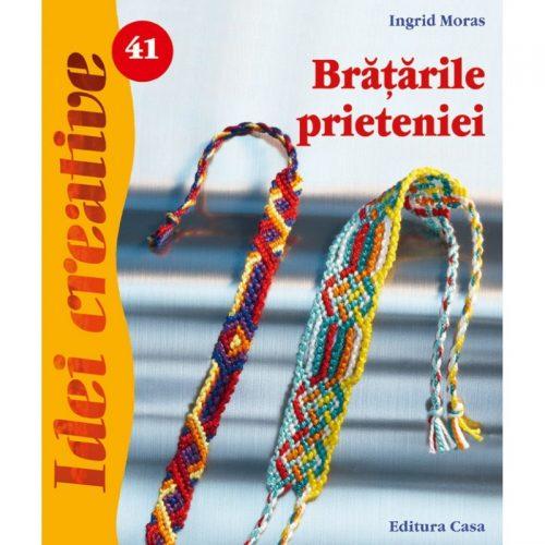 Bratarile prieteniei, editia a II-a revazuta (ed. tiparita)