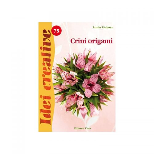 Crini origami, vol. 75 (ed. tiparita)