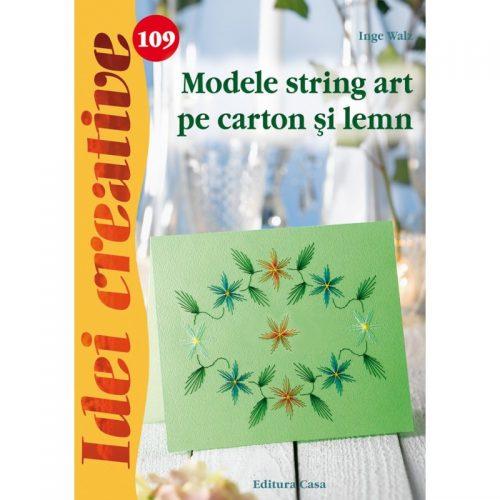 Modele string art pe carton si lemn, vol. 109 (ed. tiparita)