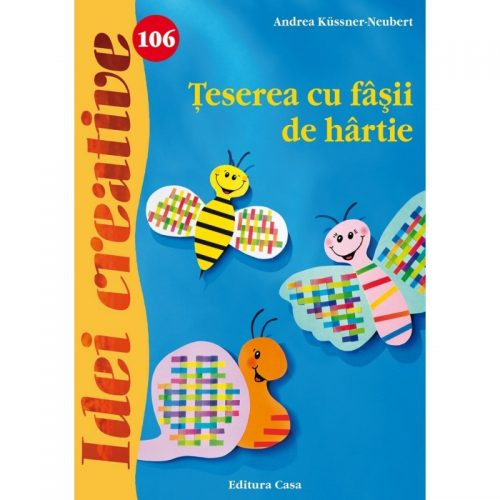 Teserea cu fasii de hartie, vol. 106 (ed. tiparita)