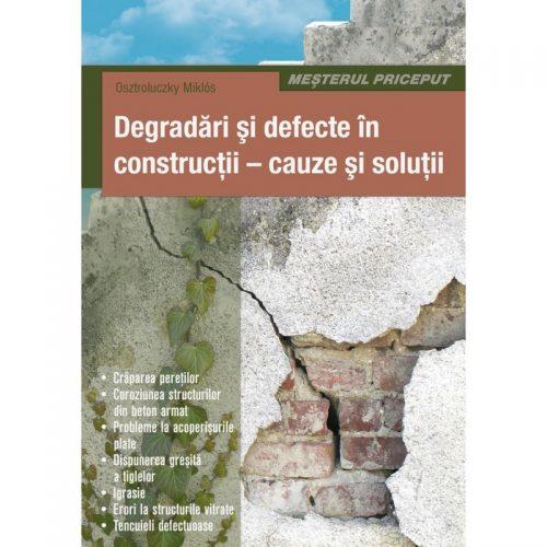 Degradari si defecte in constructii: cauze si solutii (ed. tiparita)