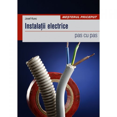 Instalatii electrice: pas cu pas (ed. tiparita)