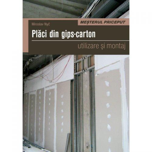 Placi din gips-carton: utilizare si montaj (ed. tiparita)