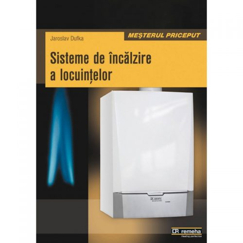 Sisteme de incalzire a locuintelor (ed. tiparita)