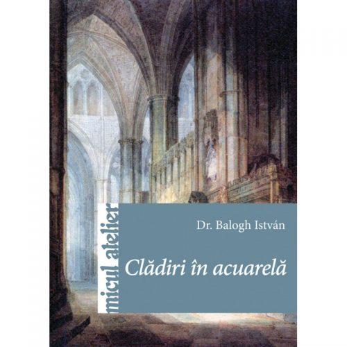 Cladiri in acuarela (ed. tiparita)