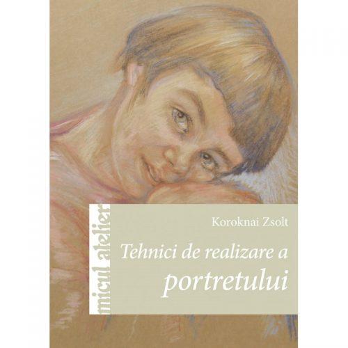 Tehnici de realizare a portretului (ed. tiparita)