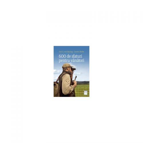 600 de sfaturi pentru vanatori (ed. tiparita)