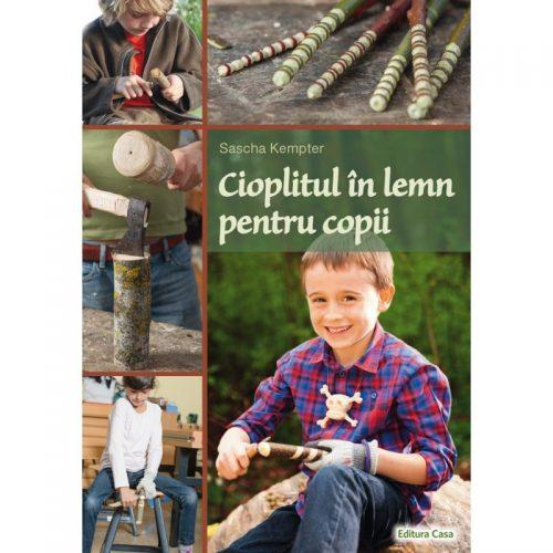 Cioplitul in lemn pentru copii (ed. tiparita)