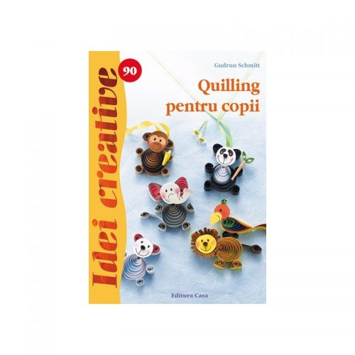 Quilling pentru copii, vol. 90 (ed. tiparita)