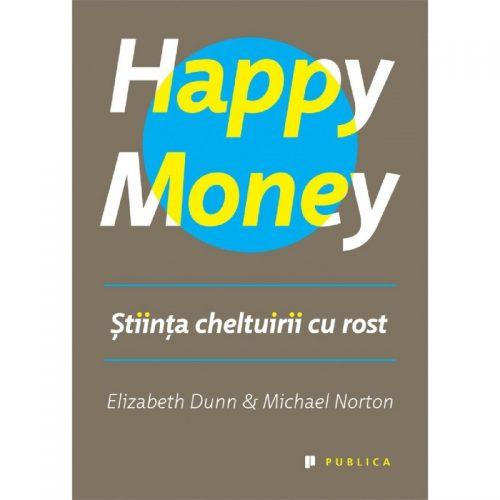 Happy Money: Stiinta cheltuirii cu rost (ed. tiparita)