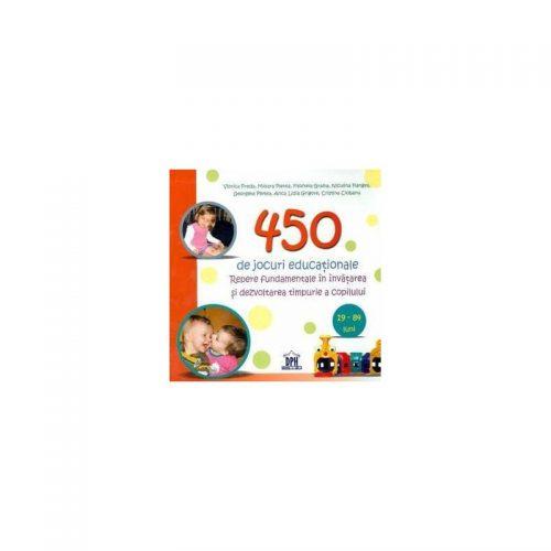 450 de jocuri educationale - Repere fundamentale in invatarea si dezvoltarea timpurie a copilului (19-84 luni) (ed. tiparita)