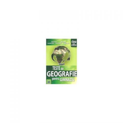 Teste de geografie pentru gimnaziu - Clasa a VII-a (ed. tiparita)