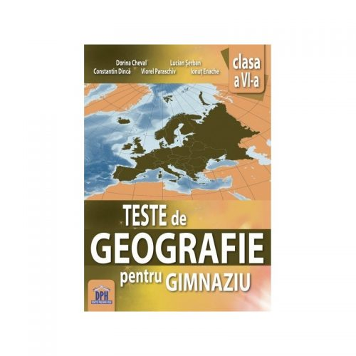 Teste de geografie pentru gimnaziu - Clasa a VI-a (ed. tiparita)