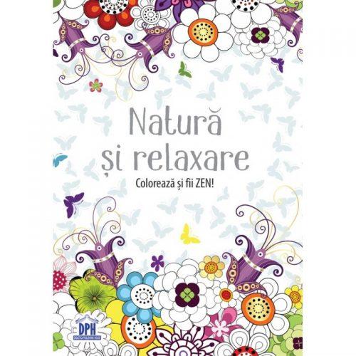 Natura si relaxare: Coloreaza si fii Zen! (ed. tiparita)