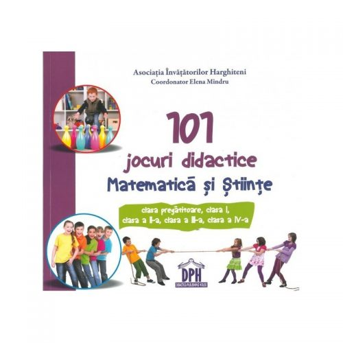 101 jocuri didactice: Matematica si Stiinte (ed. tiparita)