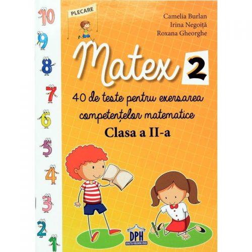 Matex 2: 40 de teste pentru exersarea competentelor matematice - Clasa a II-a (ed. tiparita)