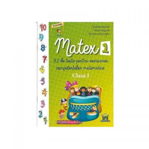 Matex 1: 32 de teste pentru exersarea competentelor matematice - Clasa I (ed. tiparita)