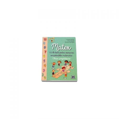 Matex: 32 de teste pentru exersarea competentelor matematice, Clasa pregatitoare (ed. tiparita)