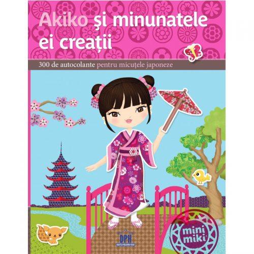 Akiko si minunatele ei creatii: 300 de autocolante pentru micutele japoneze (ed. tiparita)