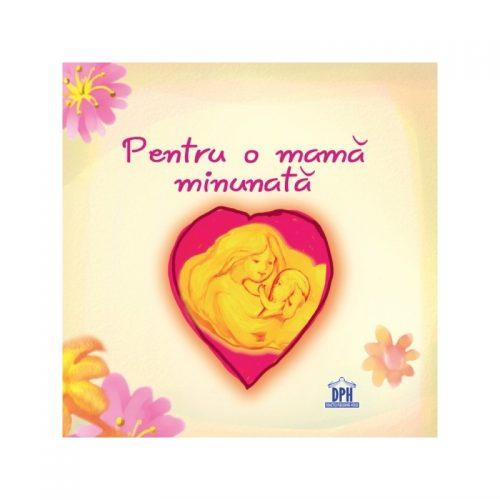 Pentru o mama minunata (ed. tiparita)