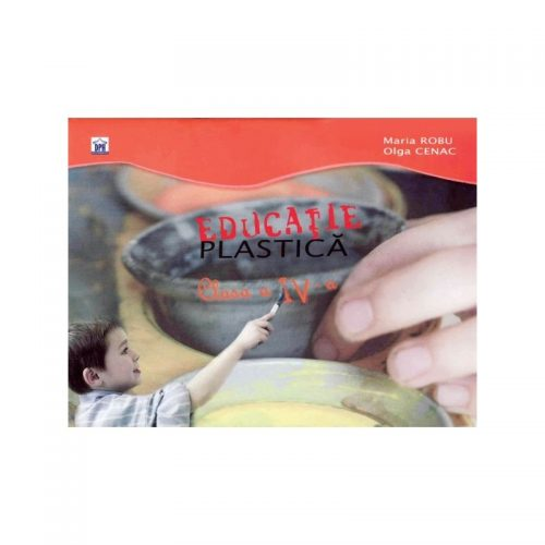 Educatie plastica: clasa a IV-a (ed. tiparita)