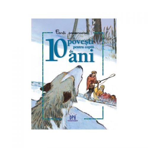 10 povesti pentru copiii de 10 ani (ed. tiparita)