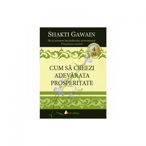 Cum sa creezi adevarata prosperitate (audiobook)