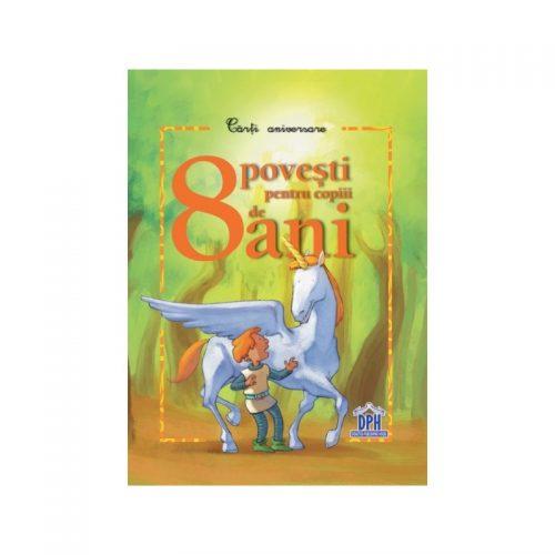 8 povesti pentru copiii de 8 ani (ed. tiparita)